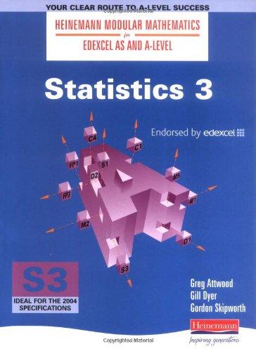 Heinemann Modular Maths For Edexcel AS & A Level Statistics 3 (S3): Bk. 3 (Heinemann Modular Mathematics for Edexcel AS and A Level) By Greg Attwood