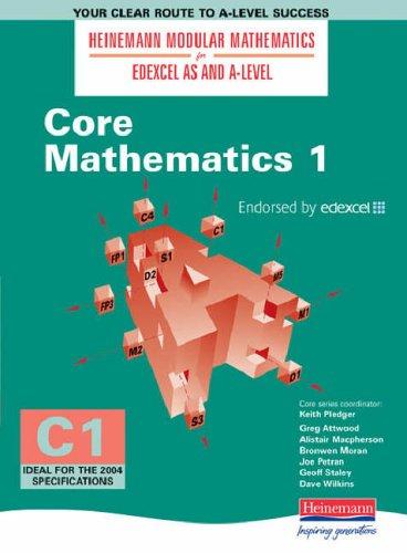 Core Mathematics 1 (Heinemann Modular Mathematics for Edexcel AS & A-level) Edited by Keith Pledger