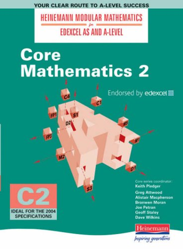 Heinemann Modular Maths for EDEXCEL AS and A-Level Core Book 2 new edition (C2) By Keith Pledger