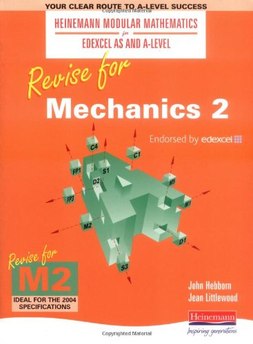 Revise for Mechanics 2   (Heinemann Modular Mathematics for Edexcel AS and A Level) By Jean Littlewood