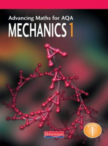 Advancing Maths for AQA: Mechanics 1 (M1) By Sam Boardman