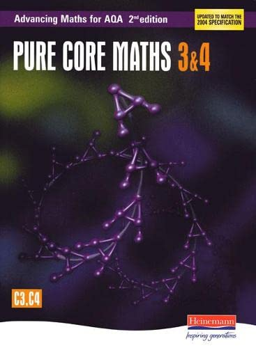 Advancing Maths for AQA: Pure Core 3 & 4 (C3 & C4) by Sam Boardman