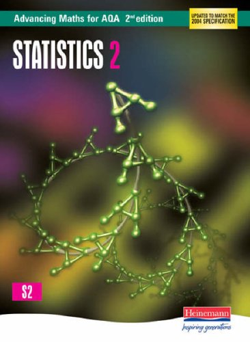 Advancing Maths for AQA: Statistics 2  2nd Edition (S2) By Edited by Roger Williamson