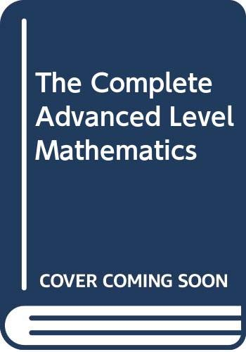 The Complete Advanced Level Mathematics By Orlando Gough
