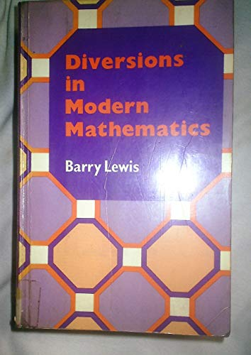 Diversions in Modern Mathematics By Barry Lewis