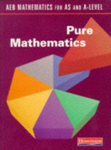 AEB Mathematics for AS and A Level: Pure Mathematics By David Burghes
