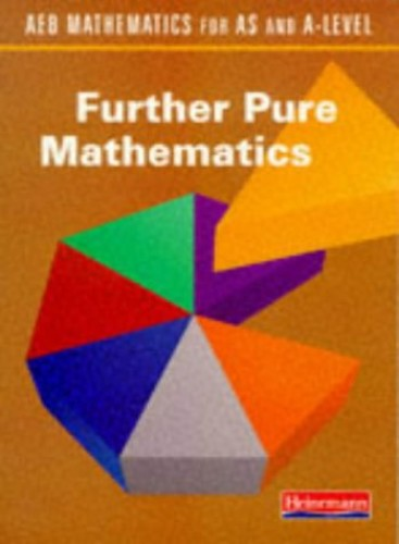AEB Mathematics for AS and A Level: Further Pure Mathematics By David Burghes