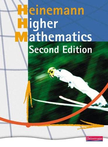 Heinemann Higher Mathematics Student Book: Fully Updated Bestseller for the Best Route to Success in Higher Mathematics by David Clarke