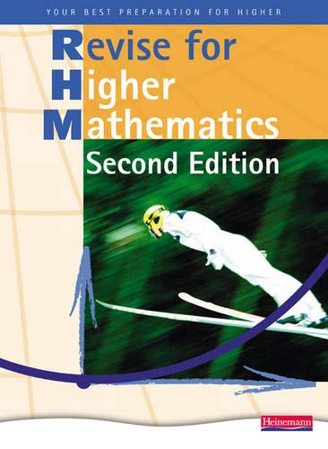 Revise for Heinemann Higher Mathematics Revision Book - 2nd edition Edited by John Dalton