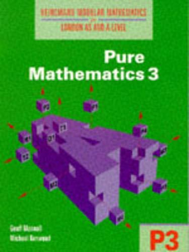 Heinemann Modular Maths For Edexcel AS & A Level Pure Maths 3 (P3) By Michael Kenwood