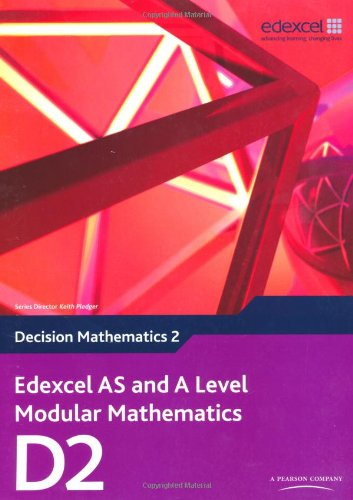 Edexcel AS and A Level Modular Mathematics Decision Mathematics 2 D2 By Susie Jameson