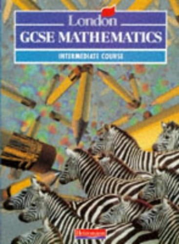 Edexcel GCSE Maths Intermediate Student Book: Intermediate Book (Pre 2006 Edexcel GCSE Mathematics) By Combined Author Team