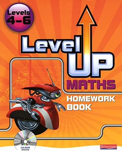 Level Up Maths: Homework Book: Level 4-6 by Lynn Byrd