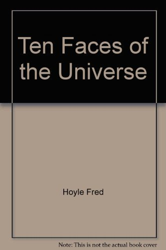 Ten Faces of the Universe By Fred Hoyle