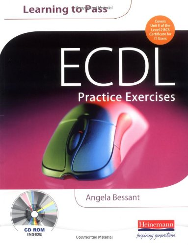 ECDL Practice Exercises Edited by Angela Bessant