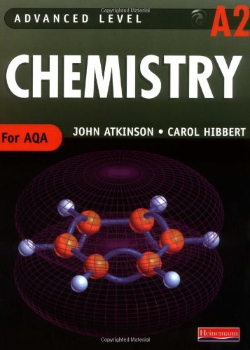AQA A2 Level Chemistry Student Book (Advanced Level Chemistry for AQA) By John Atkinson
