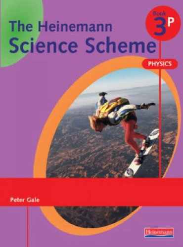 Heinemann Science Scheme Pupil Book 3 Physics By Peter Gale