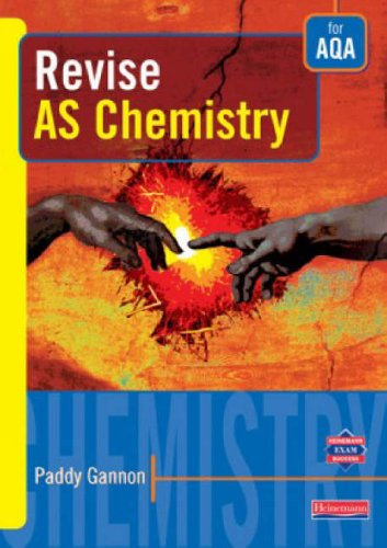 Revise AS Level Chemistry for AQA By Paddy Gannon