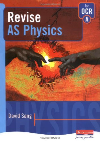 A Revise AS Level Physics for OCR Specification By David Sang