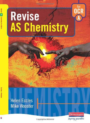 A Revise AS Chemistry for OCR By Edited by Helen Eccles
