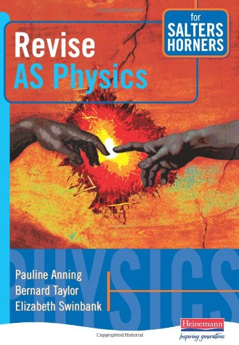 Revise AS Physics for Salters Horners By Edited by Pauline Anning