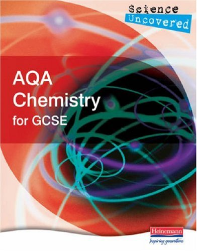 Science Uncovered: AQA Chemistry for GCSE Student Book By Edited by Martin Stirrup
