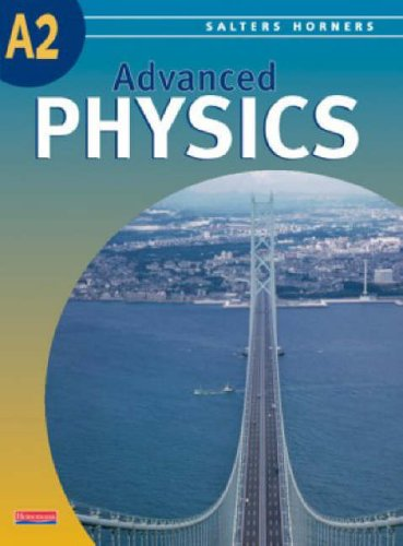 Salters Horners Advanced Physics A2 Level Student Book By The University of York Science Education Group (UYSEG)