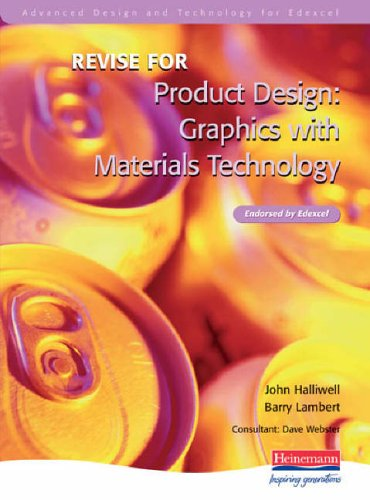 Revise for Advanced Graphic Products for Edexcel Product Design By Edited by John Halliwell