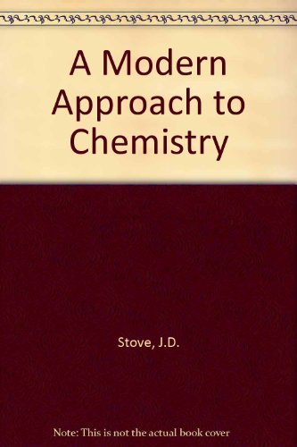 A Modern Approach to Chemistry By J.D. Stove