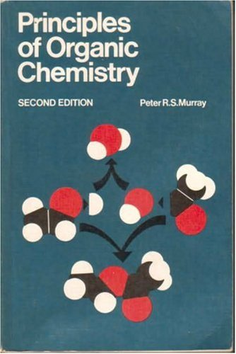 Principles of Organic Chemistry Edited by Peter R.S. Murray