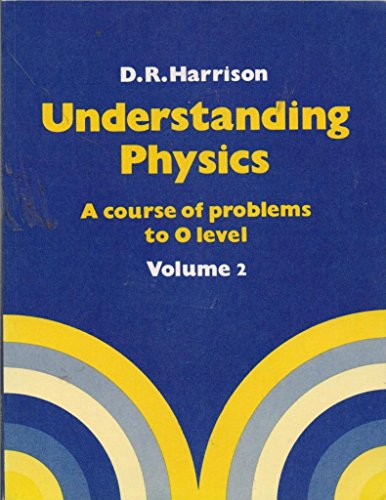 Understanding Physics By D.R. Harrison