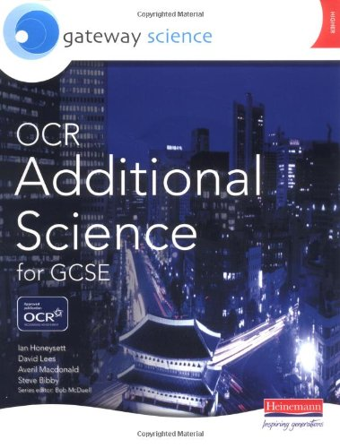 Gateway Science: OCR Additional for GCSE Science Higher Student Book: Additional Higher Student Book (OCR Gateway Science) Edited by Averil Macdonald