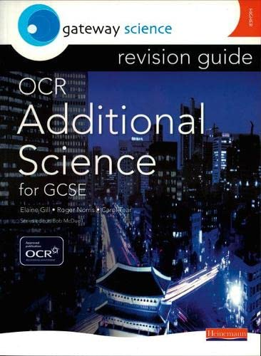 Gateway Science: OCR GCSE Additional Science Revision Guide HIgher By Carol Tear