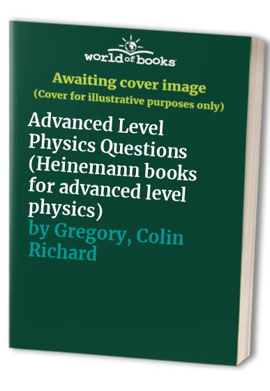 Advanced Level Physics Questions By Andrew Christopher Edward Jarvis