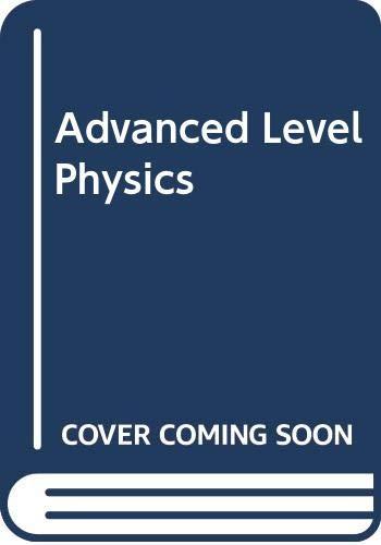 Advanced Level Physics By Michael Nelkon