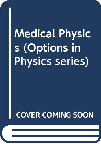 Medical Physics  (Options in Physics series) By Jean Pope