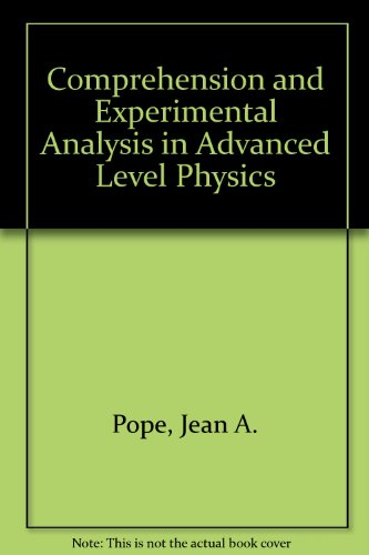 Comprehension and Experimental Analysis in Advanced Level Physics By Jean A. Pope