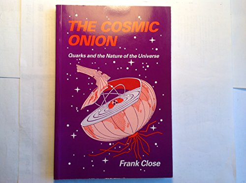 The Cosmic Onion By Frank Close
