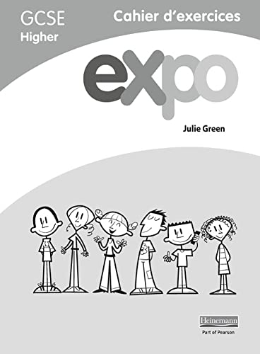 Expo (AQA&OCR) GCSE French Higher Workbooks (pack of 8) By Julie Green