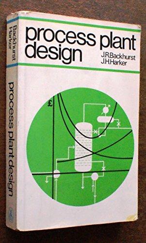 Process in Plant Design By J. R. Backhurst