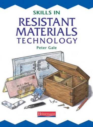 Skills in Resistant Materials Technology Pupil Book By Peter Gale