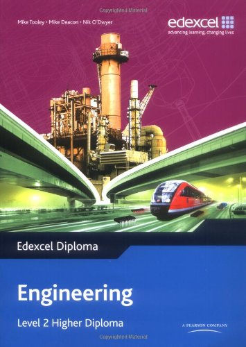 Edexcel Diploma: Engineering: Level 2 Higher Diploma Student Book By Mike Tooley