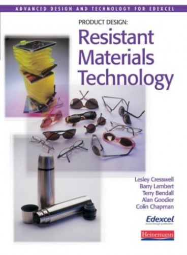 Advanced Design & Technology for Edexcel: Product Design: Resistant Materials Technology By Lesley Cresswell