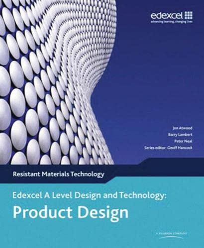 Edexcel A Level Design and Technology for Product Design: Resistant Materials, 3rd edition By Edited by Jon Attwood