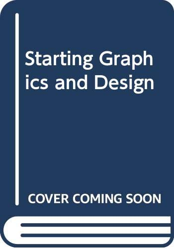 Starting Graphics and Design By Keith Balkham