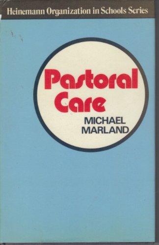 Pastoral Care (Heinemann organization in schools series) By Michael Marland