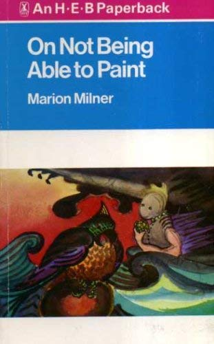On Not Being Able Paint By Marion Milner