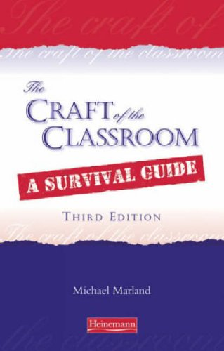 Craft of the Classroom (The Craft of the Classroom) By Michael Marland