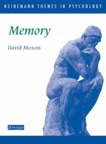 Heinemann Themes in Psychology: Memory By David Moxon