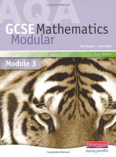 AQA GCSE Maths Foundation Module 3 By Edited by Sue Chandler